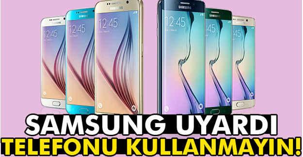 Samsung Uyardı: Bu Telefonu Kullanmayın!
