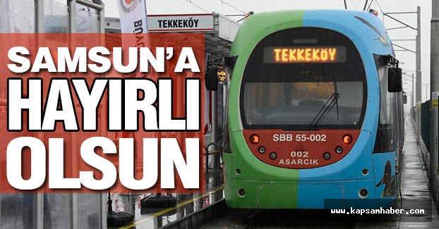 Tekkeköy'de raylı sistem hizmete girdi