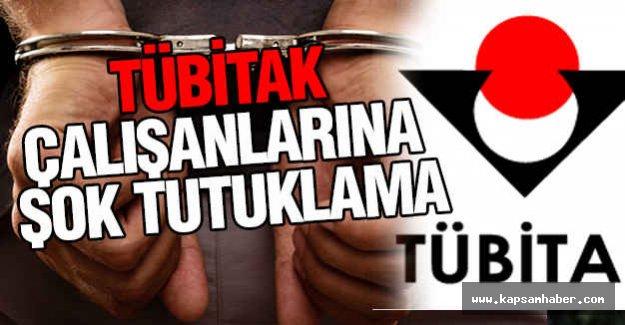 TUBİTAK çalışanına tutuklama...