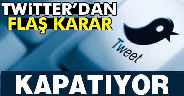 Twitter'den Flaş Karar: Kapatıyor!