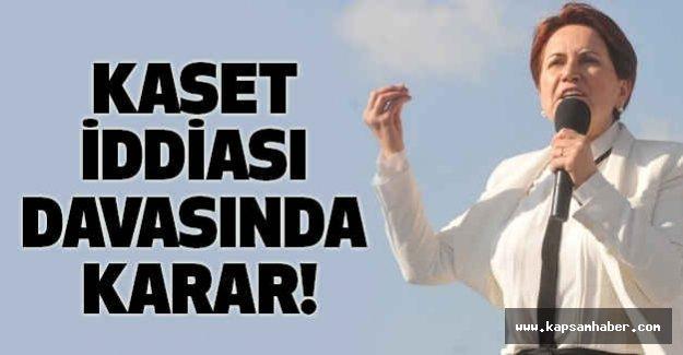 Akşener'e yönelik 'kaset' iddiası davasında karar!