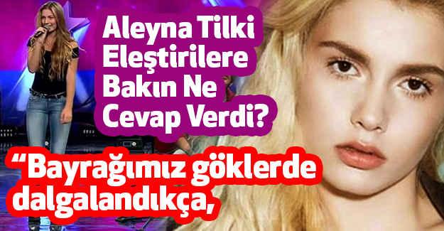 Aleyna Tilki, Eleştirilere Bakın Ne Cevap Verdi?