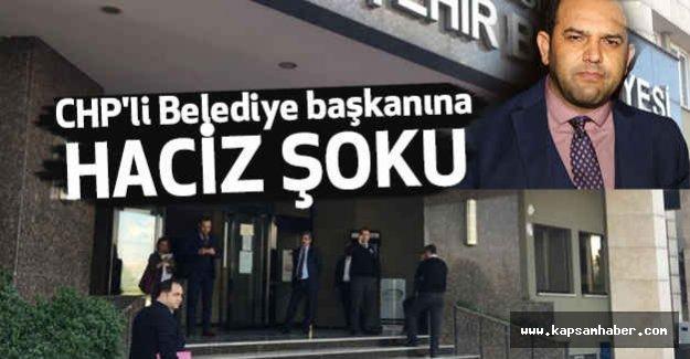 CHP'li Belediye başkanına Haciz Şoku!