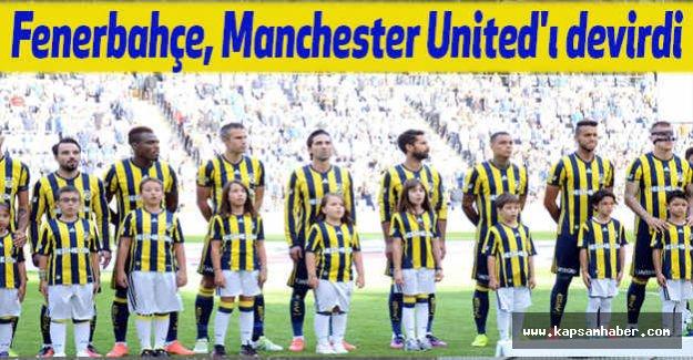 Fenerbahçe, Manchester United'ı devirdi