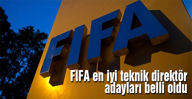 FIFA en iyi teknik direktör adayları belli oldu