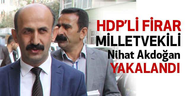 HDP'nin Kaçak Milletvekili Yakalandı!