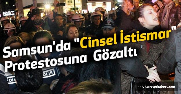"Samsun'da ""Cinsel İstismar"" Protestosuna  Gözaltı"