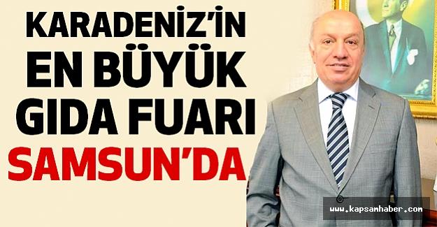 """Samsun'da Karadeniz'in en büyük """"Gıda Fuarı"""" Açılıyor"""