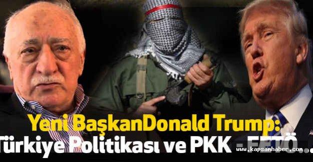 Trump; Türkiye Politikası ve PKK - FETÖ...