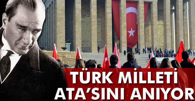 Türk Milleti Ata'sını anıyor