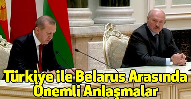 Türkiye ile Belarus Arasında Önemli Anlaşmalar