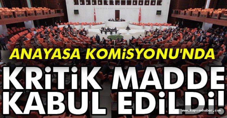 Anayasa Değişikliğinde Kritik Madde Kabul Edildi