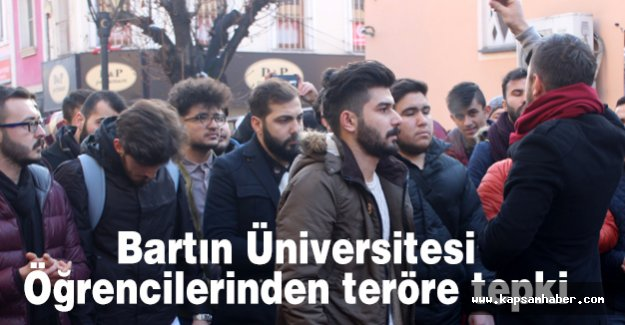 Bartın Üniversiteli öğrencilerinin  teröre tepkisi