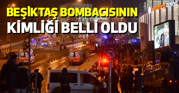 Beşiktaş Bombacısının Kimliği Belli Oldu