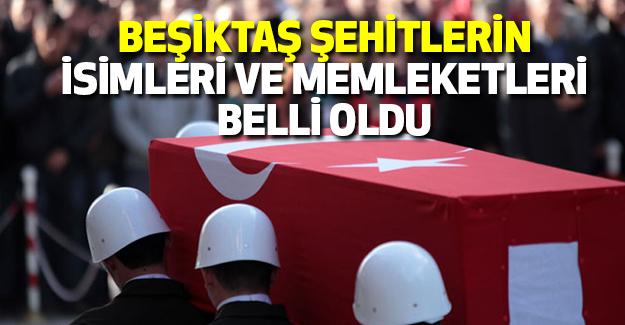 Beşiktaş Şehitlerinin İsim ve Memleketleri Belli Oldu