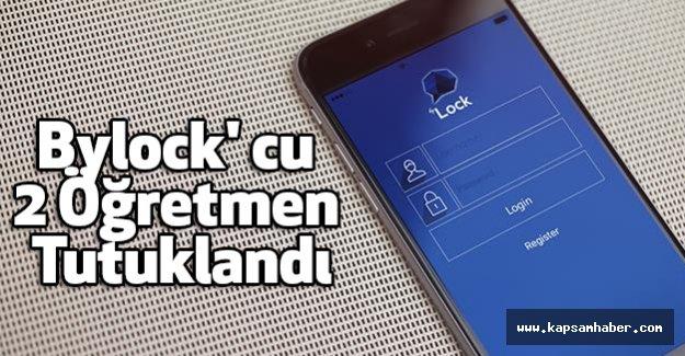Bylock'cu 2 Öğretmen Tutuklandı