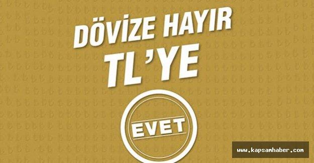 """DÖVİZE """"HAYIR"""", TL'YE """"EVET"""""""