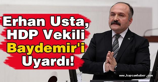 Erhan Usta, HDP Vekili Baydemir'i Uyardı!