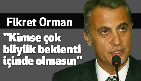 Fikret Orman: Beşiktaş'a çok büyük misyon düşüyor