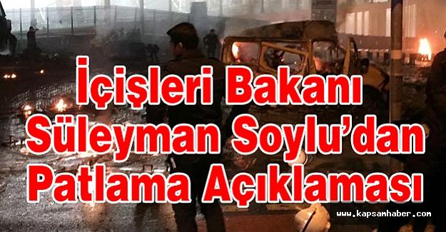 İçişleri Bakanı Süleyman Soylu'dan Patlamayla ilgili Açıklama!