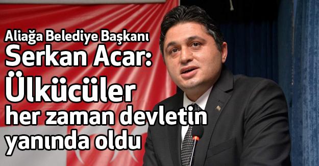 MHP'li Acar: Ülkücüler her zaman devletin yanında oldu