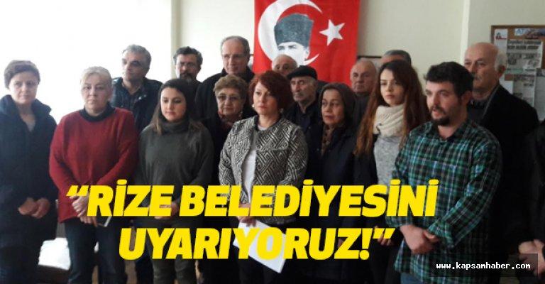 """""""Rize Belediyesini Uyarıyoruz; Bu Hadsizliğe Derhal Son Verin..."""""""