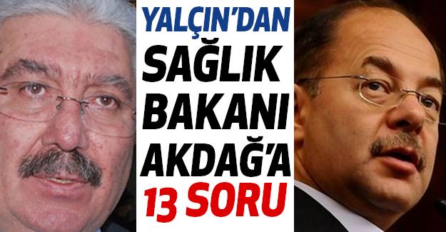 Semih Yalçın'dan Sağlık Bakanı Akdağ'a Soru?