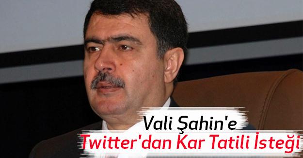 Vali Şahin'e Twitter'dan Kar Tatili İsteği