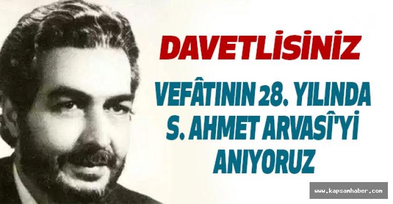VEFÂTININ 28. YILINDA S. AHMET ARVASÎ'Yİ ANIYORUZ