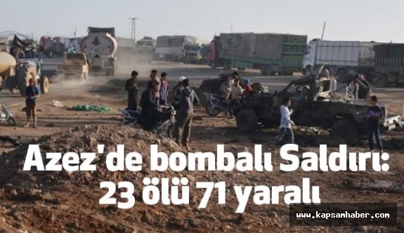 Azez'de bombalı Saldırı: 23 ölü
