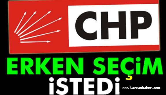CHP Erken Seçim İstedi