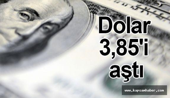 Dolar  3,85'in üzerine çıktı!
