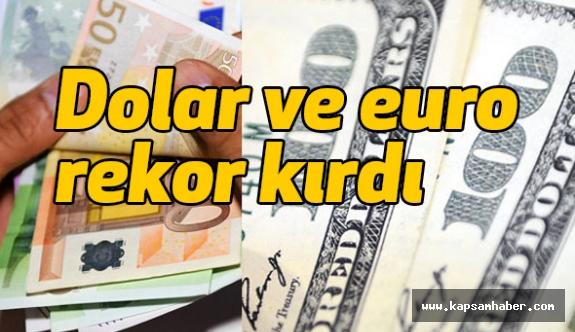 Dolar ve euro'da  Rekor...