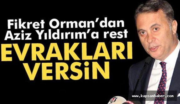 Fikret Orman'dan Aziz Yıldırım'a rest!