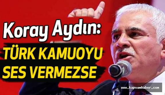Koray Aydın: Türklük Esaret Altında, Hem de Bu Topraklarda