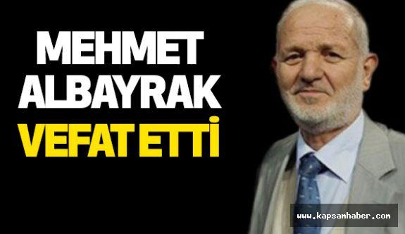 Mehmet Albayrak (Hoca) Vefat Etti!