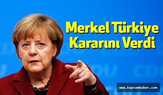 Merkel Türkiye Kararını Verdi