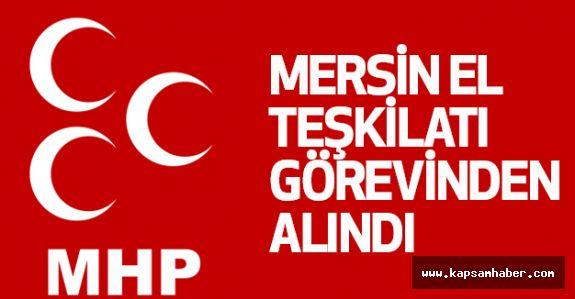 Mersin MHP İl Teşkilatı Görevden Alındı