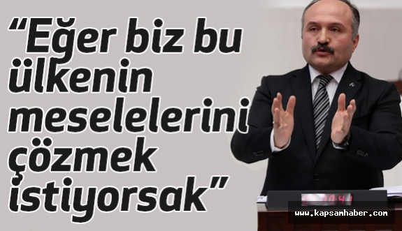 MHP'li Erhan Usta, Ciddi Sorunlarımız Var!