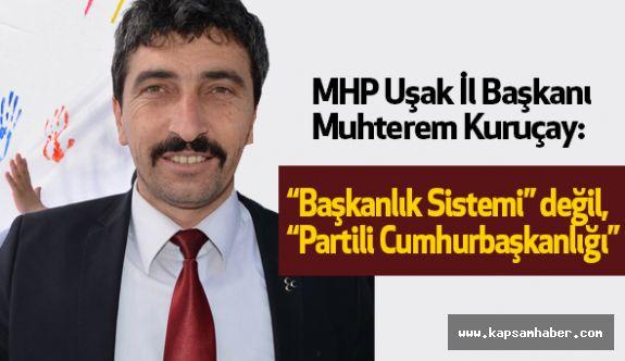"MHP'li Kuruçay: ""Başkanlık Sistemi"" değil, ""Partili Cumhurbaşkanlığı"""