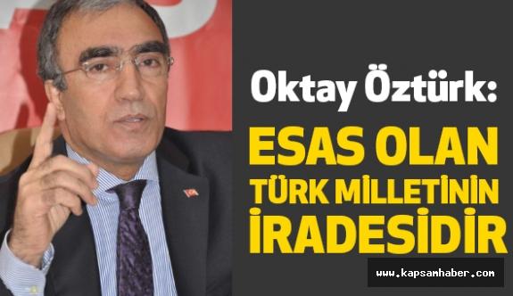 MHP'li Öztürk: Esas Olan Türk Milletinin İradesidir
