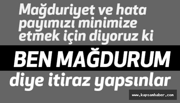 "Müezzinoğlu: ""Mağdur olanlar itirazını yapsın"""