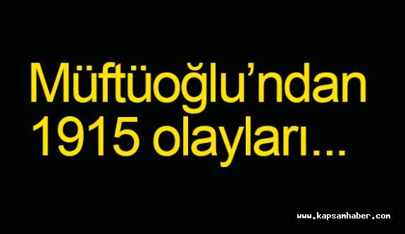 Müftüoğlu'ndan 1915 olayları...