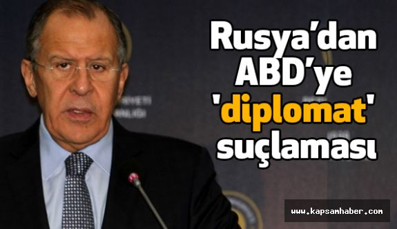 Rusya'dan ABD'ye 'diplomat' suçlaması
