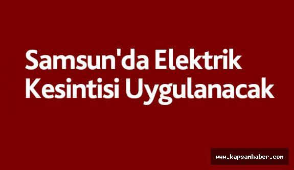 Samsun'da Elektrik Kesintisi Uygulanacak