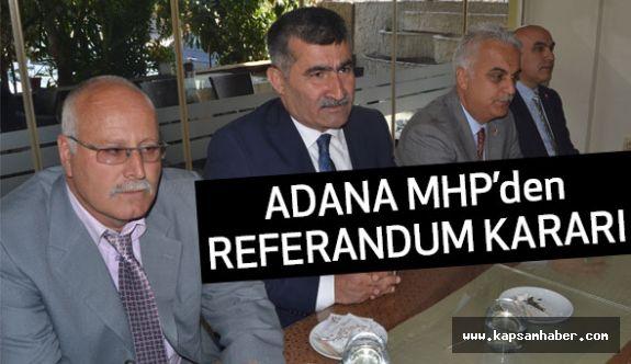 Adana ve  İlçe MHP Teşkilatlarından Referandum Kararı