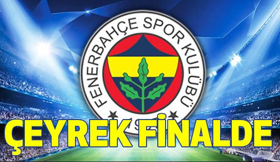 Fenerbahçe Çeyrek Finalde