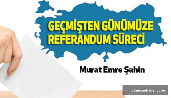 Geçmişten günümüze Referandum Süreci