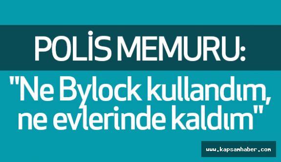 """Polis memuru: mahkemede """"Bylock"""" Suçlamasını Reddetti"""
