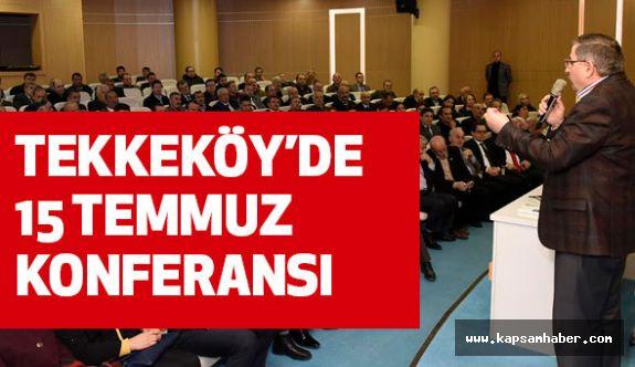 Tekkeköy'de  15 Temmuz ve Yeni Türkiye konulu konferans